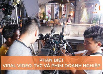 Phân biệt video TVC, viral video và phim doanh nghiệp